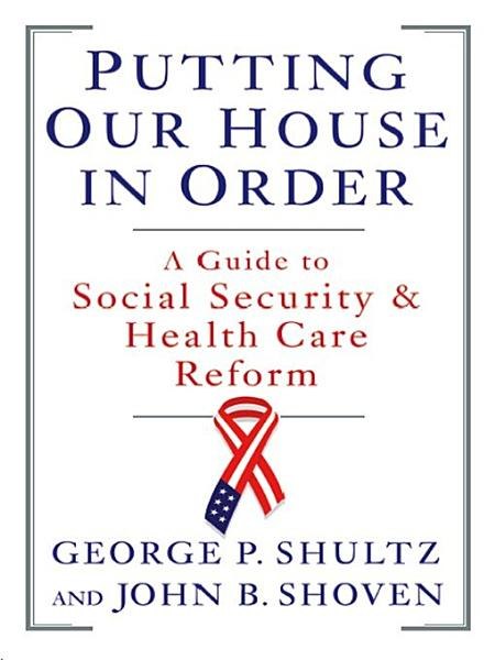 Download Putting Our House in Order  A Guide to Social Security and Health Care Reform Book