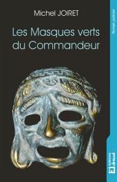Les Masques verts du Commandeur: Roman policier