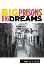 Big Prisons, Big Dreams