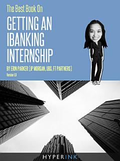 The Best Book On Getting An IBanking Internship Book