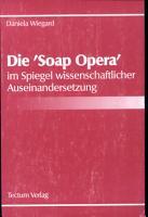 Die  Soap Opera  im Spiegel wissenschaftlicher Auseinandersetzung PDF