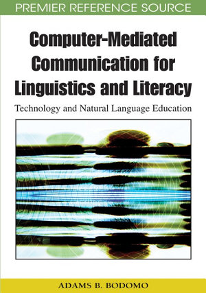 Computer Mediated Communication for Linguistics and Literacy  Technology and Natural Language Education