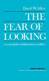 The Fear of Looking or Scopophilic — Exhibitionistic Conflicts