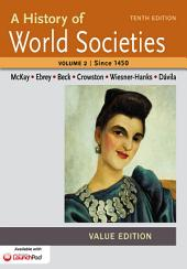 A History of World Societies, Value Edition, Volume II:Since 1450: Edition 10