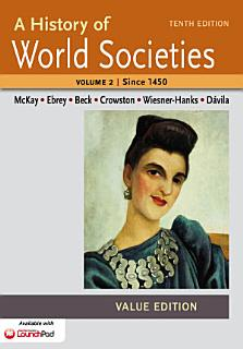 A History of World Societies  Value Edition  Volume II Since 1450 Book