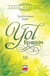 Yol Rehberim 2 (Gençlerin Başvuru Kitabı)