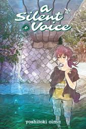 A Silent Voice: Volume 6