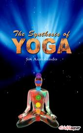 The Synthesis of Yoga: Art of living