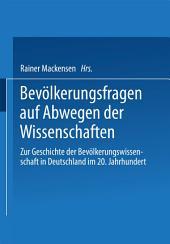 Bevölkerungsfragen auf Abwegen der Wissenschaften: Dokumentation des 1. Colloquiums zur Geschichte der Bevölkerungswissenschaft in Deutschland im 20. Jahrhundert