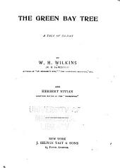 The Green Bay Tree: A Tale of To-day