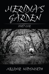Meridia's Garden: Part One