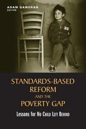 "Standards-Based Reform and the Poverty Gap: Lessons for ""No Child Left Behind"""