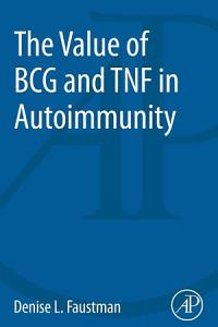 The Value of BCG and TNF in Autoimmunity