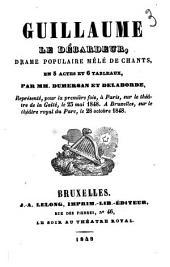 Guillaume le débardeur: drame populaire mêlé de chants, en 5 actes et 6 tableaux
