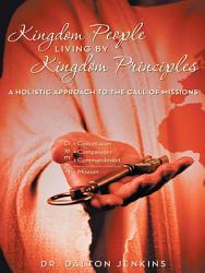 Kingdom People Living By Kingdom Principles Book PDF