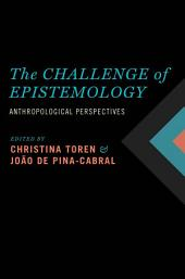 The Challenge of Epistemology: Anthropological Perspectives