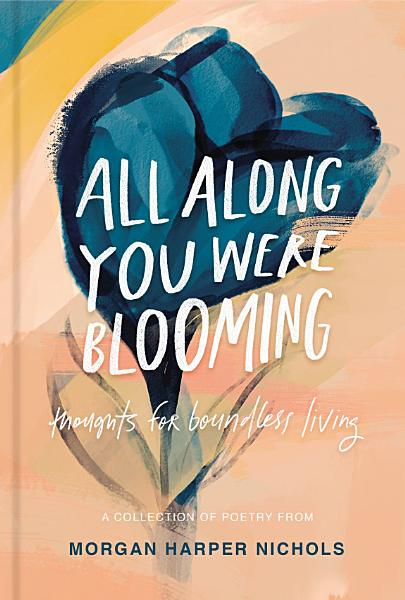 Download All Along You Were Blooming Book