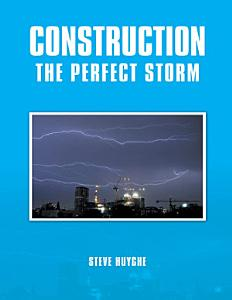Construction  The Perfect Storm