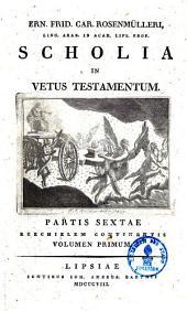 Ern. Frid. Car. Rosenmülleri Scholia In Vetus Testamentum: Ezechielem continens ; Vol. 1, Volume 6, Issue 1