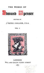 The Works of Edmund Spenser: Volume 1