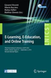 E-Learning, E-Education, and Online Training: Third International Conference, eLEOT 2016, Dublin, Ireland, August 31 – September 2, 2016, Revised Selected Papers