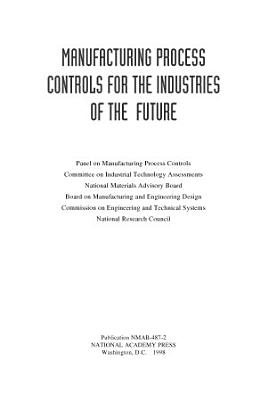 Manufacturing Process Controls for the Industries of the Future