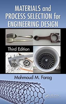 Materials and Process Selection for Engineering Design  Third Edition PDF