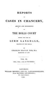 Reports of Cases in Chancery, Argued and Determined in the Rolls Court During the Time of Lord Langdale, Master of the Rolls. [1838-1866]: Volume 35