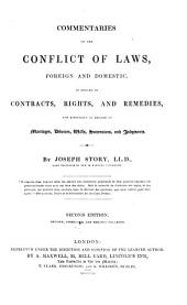 Commentaries on the conflict of laws, foreign and domestic, in regard to contracts, rights and remedies, and especially in regard to marriages, divorces, wills, successions and judgments: (sic)