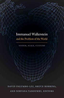 Immanuel Wallerstein and the Problem of the World PDF