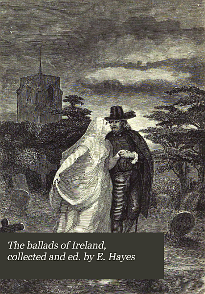 Download The ballads of Ireland  collected and ed  by E  Hayes Book
