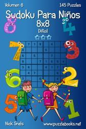 Sudoku Para Niños 8x8 - Difícil - Volumen 6 - 145 Puzzles