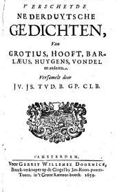 Verscheyde Nederduytsche gedichten, van Grotius, Hooft, Barlæus, Huygens, Vondel en anderen: Volume 1
