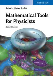 Mathematical Tools for Physicists: Edition 2