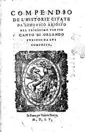 Compendio de l' historie citate da Lodouico Ariosto nel trigesimo tertio canto di Orlando Furioso da lui composto [Giouanni Orlandi da Pescia]