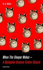 When The Sleeper Wakes - A Dystopian Science Fiction Classic (Complete Edition)