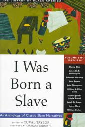 I was Born a Slave: An Anthology of Classic Slave Narratives, Volume 2