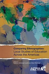 Comparing Ethnographies: Local Studies of Education Across the Americas