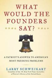 What Would The Founders Say  Book PDF