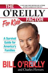 The O'Reilly Factor for Kids: A Survival Guide