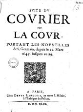 Le Courier de la Cour, portant les nouvelles de S. Germain depuis le 15 Mars 1649. iusques au 22 (Suite du Courier 22-29 mars)