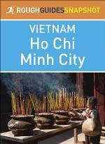 Ho Chi Minh City (Rough Guides Snapshot Vietnam)