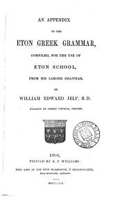 An appendix to the Eton Greek grammar, compiled for the use of Eton school