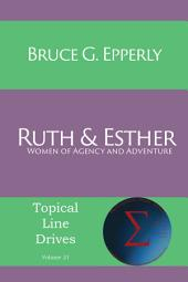 Ruth and Esther: Women of Agency and Adventure