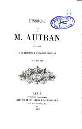 Discours prononcé à sa réception à l'Académie Française le 8 avril 1869: (discours de M. Cuvillier-Fleury en réponse).