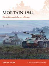 Mortain 1944: Hitler's Normandy Panzer offensive