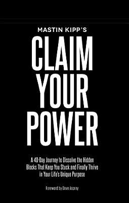 Mastin Kipp s Claim Your Power PDF