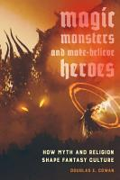 Magic  Monsters  and Make Believe Heroes PDF