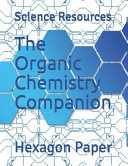 The Organic Chemistry Companion Hexagon Paper Book PDF