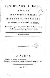 Les oiseaux d'Idalie, folie en un acte et en prose, mêlée de vaudevilles. Par Hector Chaussier et Bizet. Représentée, pour la première fois, à Paris, sur le Théâtre de Louvois, le 4 fructidor, an 6. Avec les airs notés: Numéro4